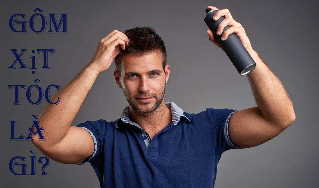 Gôm xịt tóc là gì? Tất cả những điều bạn cần biết về gôm xịt tóc